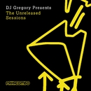 DJ Gregory presents The Unreleased Sessions/DJ Gregory