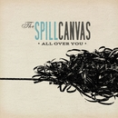 All Over You/The Spill Canvas
