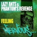 Feeling/Lazy Ants & The Phantom's Revenge