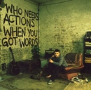 Who Needs Actions When You Got Words (DMD)/Plan B
