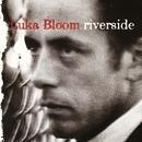 Riverside/Luka Bloom