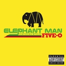 Five-O  (Explicit online music)/Elephant Man
