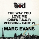 """The Way You Love Me 7"""" edit Pt2/Marc Evans"""