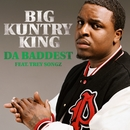Da Baddest (feat. Trey Songz)/Big Kuntry King