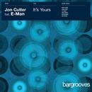 It's Yours/Jon Cutler ft E-man