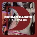 Hard Werq/Nathan Barato