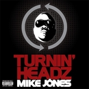 Turning Headz/Mike Jones