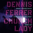 Church Lady (feat. Daniele)/Dennis Ferrer