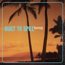 Rearrange/Built To Spill