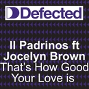 That's How Good Your Love Is (feat. Jocelyn Brown)/Il Padrinos