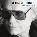 Cold Hard Truth/George Jones