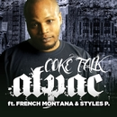 Coke Talk (feat. Styles P & French Montana)/Alpac