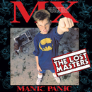 Manic Panic (The Lost Masters)/MX Machine