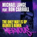 The Only Way Is Up feat. Ron Carroll - Oliver $ Remix/Michael Lange