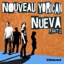 Nueva [Part 2]/Nouveau Yorican