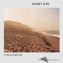 A Day On Cape Cod: Sunset Surf/Atmosphere Collection