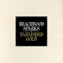 The Tarnished Gold/Beachwood Sparks
