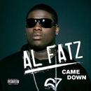 Came Down/Al Fatz