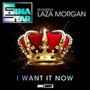 I Want It Now (Remixes)/Gina Star