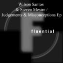 Judgements & Misconceptions EP/Wilson Santos & Steven Mestre