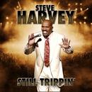 Still Trippin'/Steve Harvey
