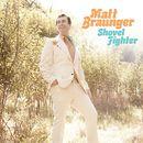 Shovel Fighter/Matt Braunger