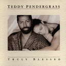 Truly Blessed/Teddy Pendergrass