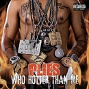 Who Hotter Than Me/Plies
