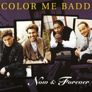 Now and Forever/Color Me Badd