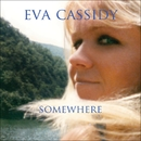 Somewhere/Eva Cassidy