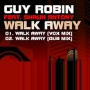 Walk Away (feat. Shaun Antony)/Guy Robin