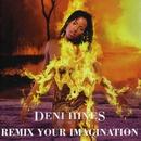 Remix Your Imagination/Deni Hines