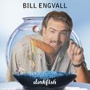Dorkfish/Bill Engvall