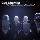 The Audience Is Listening Theme Song/Cut Chemist
