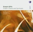 Simple Gifts - Shaker Chants & Spirituals  -  Apex/Joel Cohen & Boston Camerata