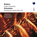 Brahms : Violin Concerto & Schumann : Fantasy  -  Apex/Thomas Zehetmair, Christoph Eschenbach & Philharmonia Orchestra
