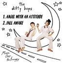 Angel With An Attitude/Fall Awake/The Ditty Bops