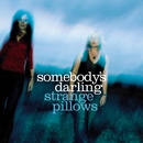 Strange Pillows (DMD single)/Somebody's Darling