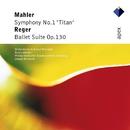 Mahler : Symphony No.1, 'Titan' & Reger : Ballet Suite  -  Apex/Armin Jordan & Orchestre de la Suisse Romande, Joseph Keilberth & Philharmonisches Staatsorchester Hamburg