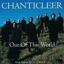 Out of This World/Chanticleer