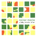 A Better Version Of Me/Rainer Maria