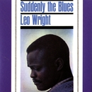 Suddenly The Blues/Leo Wright