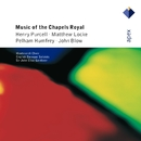 Music of the Chapels Royal  -  Apex/John Eliot Gardiner
