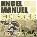 Go Back/Angel Manuel