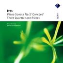 Ives : 'Concord' Sonata & 3 Quarter-tone Pieces/Alexei Lubimov