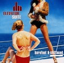 Barefoot and Shitfaced/Elevator Suite