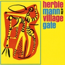 At The Village Gate/Herbie Mann