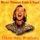 Über den Wolken/Dieter Thomas Kuhn & Band
