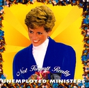 Not Kaputt Really/Unemployed Ministers