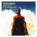 Parts Of The Process (International Standard)/Morcheeba